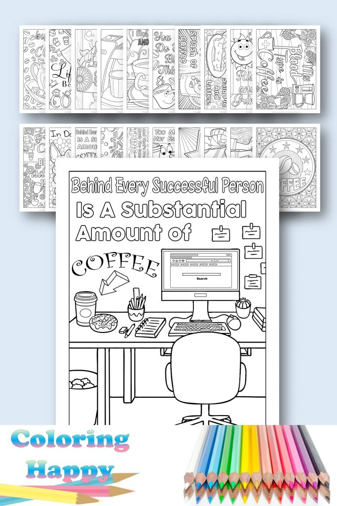 Behind every successful person is a substantial amount of coffee - coloring page
